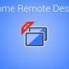 Les différentes utilisations de Chrome Remote Desktop - les meilleures façons de faire le plus de l'application étonnante