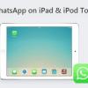 Installation WhatsApp sur iPad ou iPod Touch avec ios 8